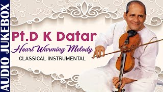 Pt. D.K Datar - Heart Warming Melody | Hindustani Classical Songs | Superhit Classical Vocal Songs