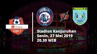 Jadwal Pertandingan dan Preview Liga 1 2019, Arema Fc Vs Persela Lamongan, Senin (27/5)