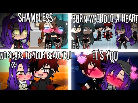 Shameless || Born without a heart || No scars to your beautiful || It's you || GLMVS || Oc backstory