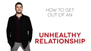 How to get out of an unhealthy relationship