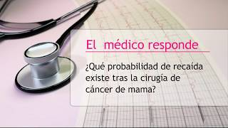 Probabilidad de recaída tras la cirugía de cáncer de mama