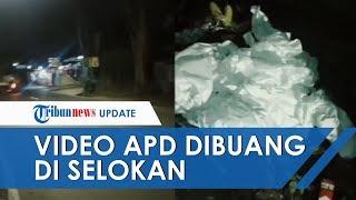 Viral Video APD Bekas Pakai Dibuang Sembarangan di Selokan, Saksi Sebut Berasal dari Mobil Ambulans