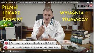 Pilne! Ekspert Lekarz PL wyjaśnia: czy maseczki chronią przed infekcja? czy rękawiczki mają sens? – WUJEK TIMO