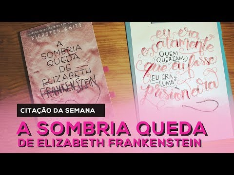 CITAÇÃO DA SEMANA: A Sombria Queda de Elizabeth Frankenstein - Kiersten White| All About That Book |
