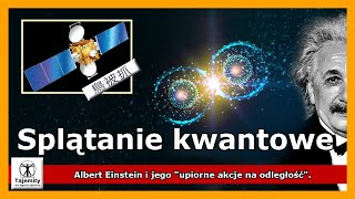 """Splątanie Kwantowe – Albert Einstein i jego """"upiorne akcje na odległość""""."""
