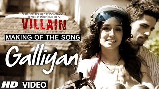 Making of Song - Galliyaan - Ek Villain