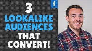 3 FACEBOOK LOOKALIKE AUDIENCES THAT CONVERT IN 2020!