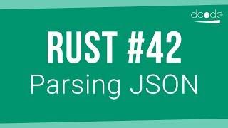 Rust Programming Tutorial #42 - Parsing JSON