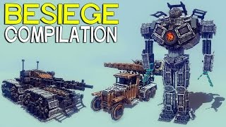 ►Besiege Compilation - Awesome Tanks Mechs And Trucks
