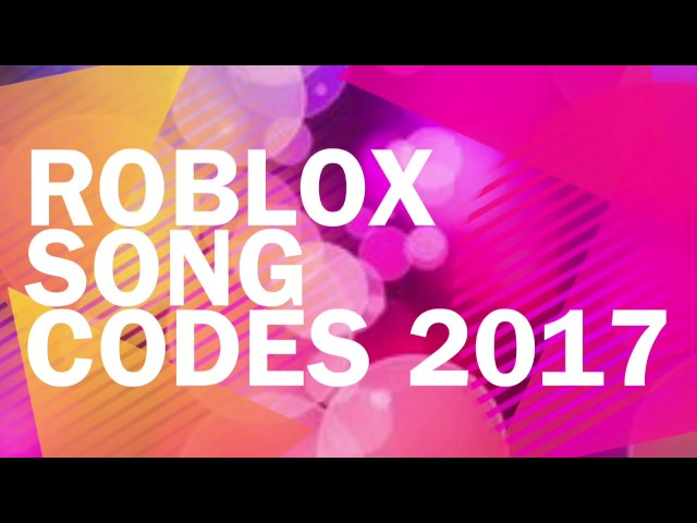 Video Roblox Song Codes 2017