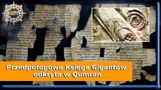 Przedpotopowa Księga Gigantów odkryta w Qumran