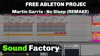 Martin Garrix Feat. Bonn   No Sleep [FREE ABLETON PROJECT+ FREE PRESETS ]