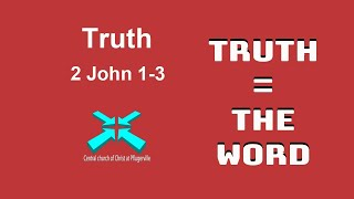 Truth – Lord's Day Sermons – 16 Aug 2020 – 2 John 1-3