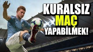 FIFA 19 İLGİNÇ YENİLİKLER: KURALSIZ MAÇ YAPMAK!