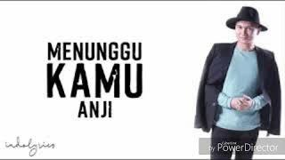 Anji Menunggu Kamu Ost Jelita Sejuba Mp3 Youtube