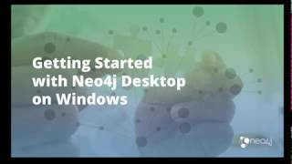 Getting Started with Neo4j Desktop on Windows (pre V 1.2.3)