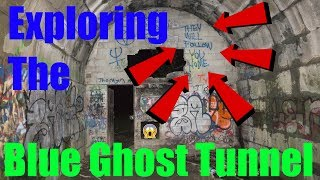 Exploring The Blue Ghost Tunnel!!!!!!!!!!!!