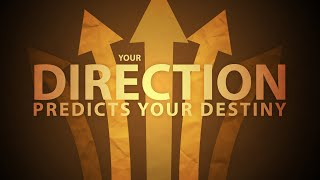 Your Direction Predicts Your Destiny
