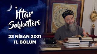İftar Sohbetleri 2021 - 11. Bölüm