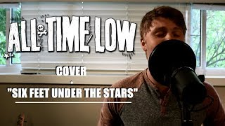 All Time Low - Six Feet Under The Stars (Cover Music Video)