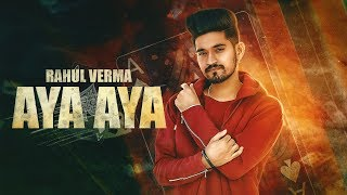 Aya Aya | (Full HD) | Rahul Verma | New Punjabi Songs 2019 | Latest Punjabi Songs | Jass Records