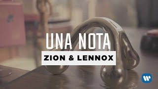 Una Nota (Letra) - Zion y Lennox (Video)