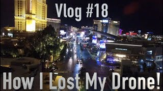 Vlog #18 How I Lost My Drone On Las Vegas Blvd