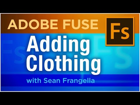 Adobe Fuse CC Tutorial – Adding & Modifying Clothing (part 3) – Sean Frangella