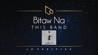 This Band   Bitaw Na (Lyric Video)