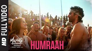 Humraah Full Song | Malang | Aditya R K, Disha P Anil K Kunal K | Sachet T | Mohit S | Fusion P