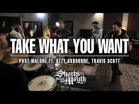POST MALONE - Take What You Want ft. Ozzy Osbourne, Travis Scott (Cover by Sharks In Your Mouth)