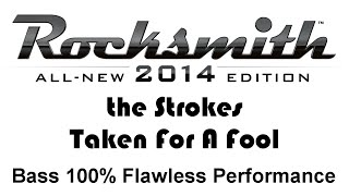 "the Strokes ""Taken For A Fool"" Rocksmith 2014 bass 100% finger"