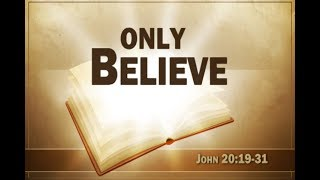 Only Believe – September 3rd, 2017