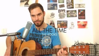 "The Kooks   ""All The Time"" Cover (Marc Rodrigues)"