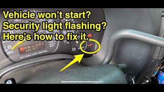 How to fix Security Light Flashing Vehicle Won't Start PROBLEM SOLVED