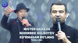Mister Qaxa va Nodirbek Xolboyev - Ko