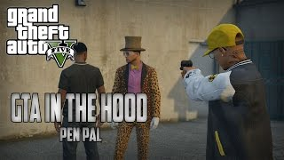 "GTA In The Hood Ep #81 ""My Pen Pal"""