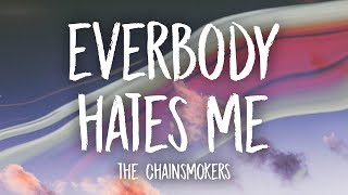 The Chainsmokers - Everybody Hates Me (Lyrics)