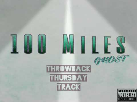 Throwback Thursday's Track: 100 Miles - GHOST