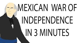 Mexican War of Independence | 3 Minute History