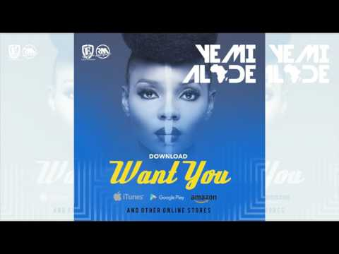 Yemi Alade -- Want You (Prod. By Maleek Berry) Music 2016