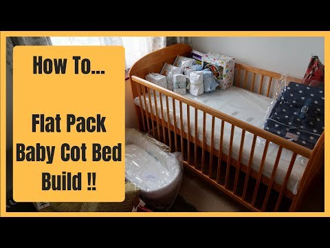 How to Put Together A Flat Pack Baby Cot Bed !!