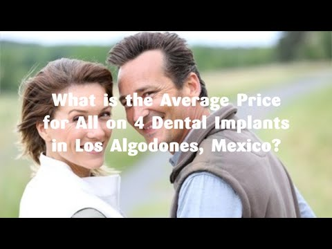 What is the Average Price for All on 4 Dental Implants in Los Algodones, Mexico?