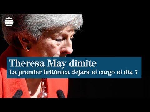 Theresa May anuncia su dimisión para el próximo 7 de junio