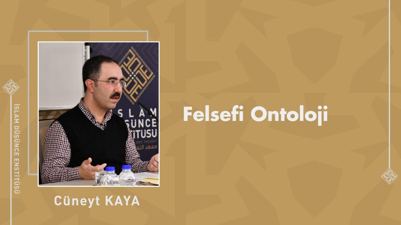 Prof. Dr. M. Cüneyt Kaya I Felsefi Ontoloji