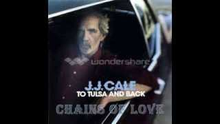 J.J. Cale - chains of love