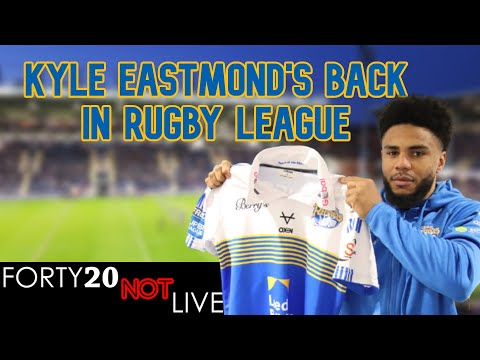 Forty20 TV on Kyle Eastmond's return to Rugby League
