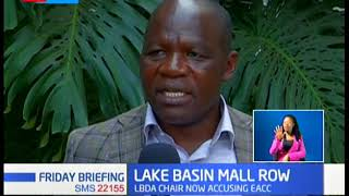 EACC concludes investigations into Lake Basin Mall corruption allegations