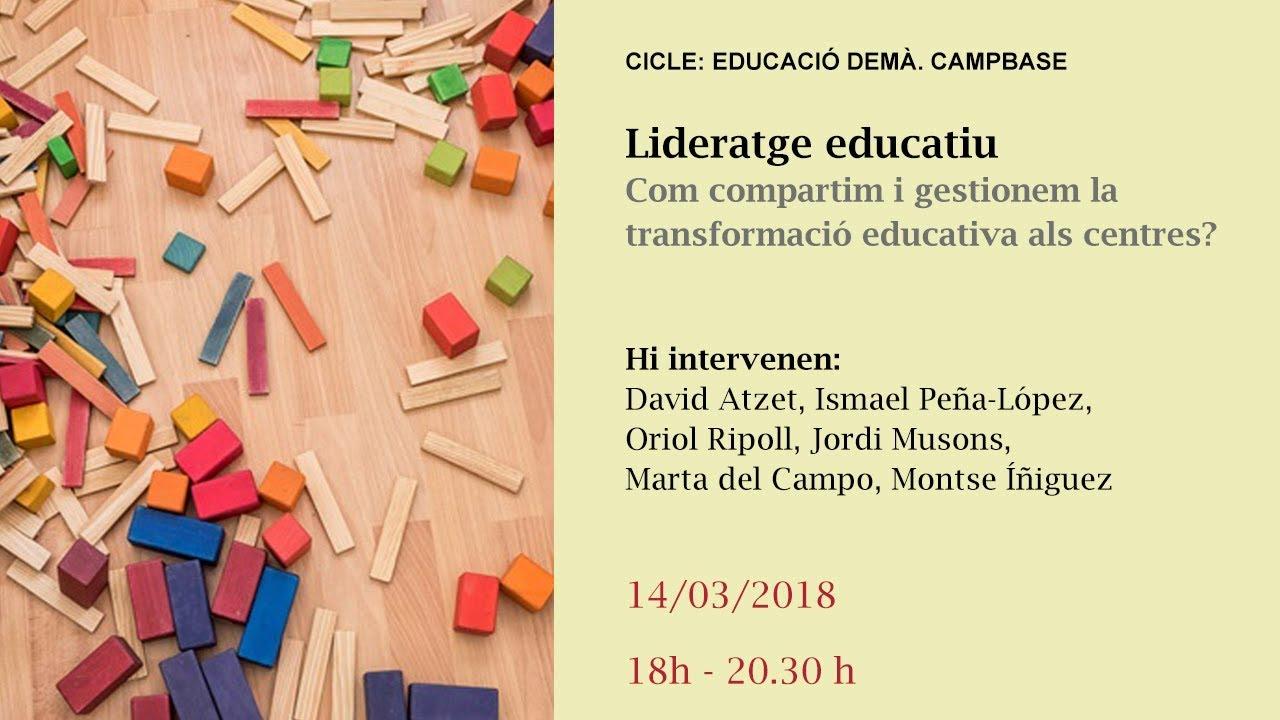 Lideratge educatiu. Com compartim i gestionem la transformació educativa als centres? (retransmissió en directe)