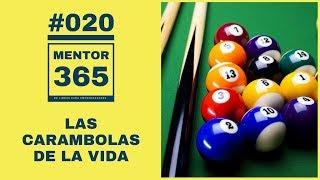 MENTOR365 #020 Las carambolas de la vida